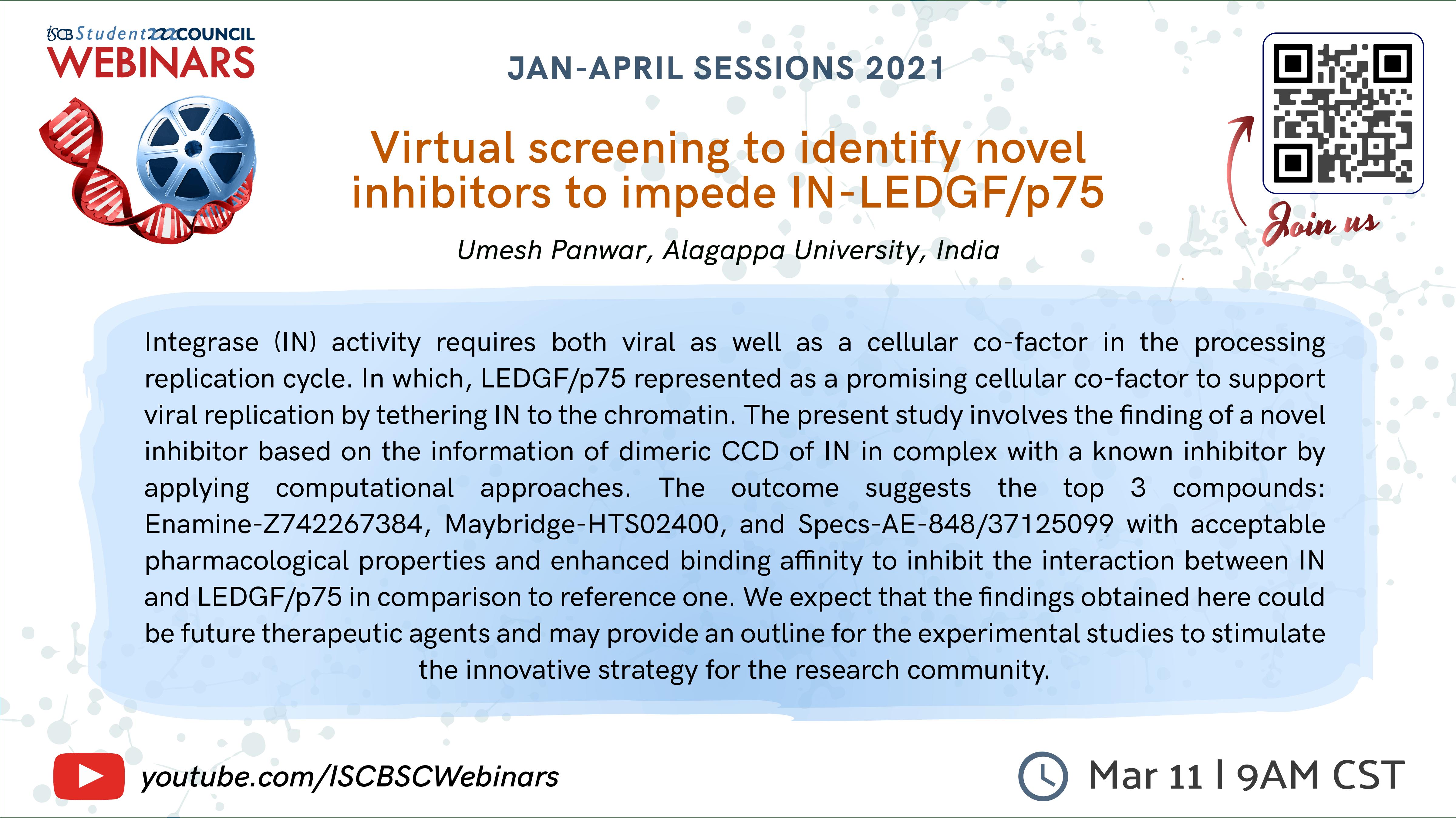 Umesh Panwar: Virtual screening to identify novel inhibitors to impede IN-LEDGF/p75